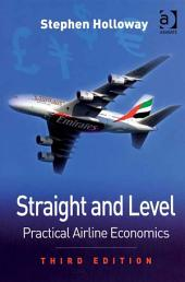 Straight and Level: Practical Airline Economics, Edition 3