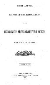 Report of the Transactions of the Pennsylvania State Agricultural Society: Volume 3