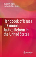 Handbook of Issues in Criminal Justice Reform in the United States