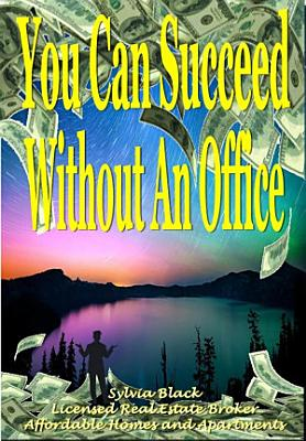 You Can Succeed Without An Office