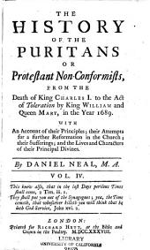 The History of the Puritans: From the death of King Charels I. to the Act of Toleration by King William and Queen Maey, in the year 1689