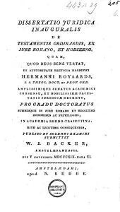 Dissertatio juridica inauguralis de testamentis ordinandis, ex jure romano, et hodierno