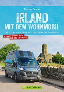 Irland mit dem Wohnmobil  Die sch  nsten Routen zwischen Dingle und Nordirland PDF