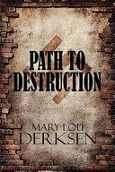 Path to Destruction