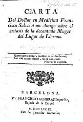 Carta ... sobre el extasis de la decantada Muger del Lugar de Llerona