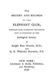The history and records of the Elephant Club: comp. from authentic documents now in possession of the Zoölogical Society, Volume 31