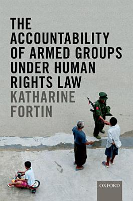 The Accountability of Armed Groups under Human Rights Law PDF