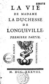 La vie de Madame la Duchesse de Longueville: Partie2