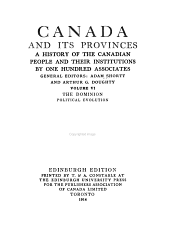 Canada and Its Provinces: A History of the Canadian People and Their Institutions, Volume 6