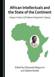 African Intellectuals and the State of the Continent PDF