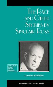 The Race and Other Stories by Sinclair Ross PDF