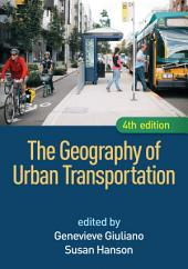 The Geography of Urban Transportation, Fourth Edition: Edition 4