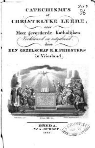 Catechismus  of Christelyke leere  voor meer gevorderde Katholijken verklaard en uitgebreid  door een gezelschap R  K  priesters in Vriesland PDF