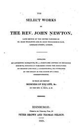 The Select Works of the Rev. John Newton: ... to which are Prefixed Memoirs of His Life & C