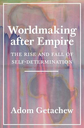 Worldmaking after Empire PDF