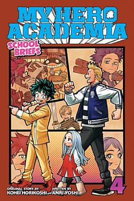 My Hero Academia  School Briefs  Vol  4