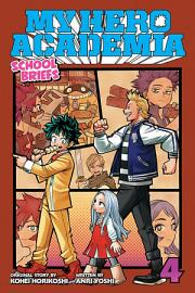 My Hero Academia  School Briefs  Vol  4