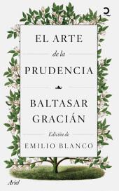 El arte de la prudencia: Edición de Emilio Blanco