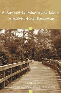 A Journey to Unlearn and Learn in Multicultural Education