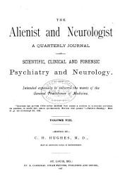 The Alienist and Neurologist: Volume 8