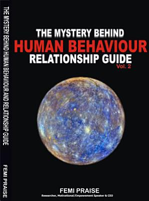 THE MYSTERY BEHIND HUMAN BEHAVIOUR AND RELATIONSHIPGUIDE Vol 2 PDF