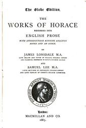 The Works of Horace Rendered Into English Prose: With Introductions, Running Analysis, Notes and an Index
