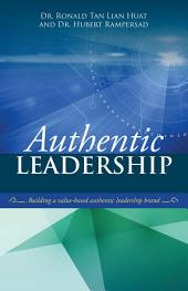 Authentic Leadership: Building a Value-Based Authentic Leadership Brand