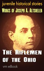 The Riflemen of the Ohio: juvenile historical stories