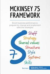 McKinsey 7S Framework: Boost business performance, prepare for change and implement effective strategies