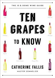 Ten Grapes To Know  The Ten And Done Wine Guide