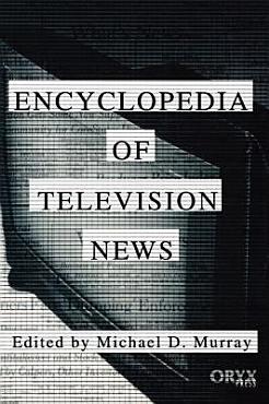Encyclopedia of Television News PDF
