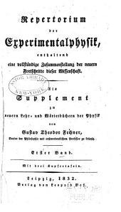 Repertorium der Experimentalphysik: enthaltend eine vollständige Zusammenstellung der neuern Fortschritte dieser Wissenschaft : als Supplement zu neuern Lehr- und Wörterbüchern der Physik, Volume 1