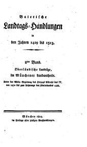Baierische Landtags-Handlungen in den Jahren 1429 bis 1513: Oberländische Landtäge, im Münchener Landantheile (1470 - 1488)