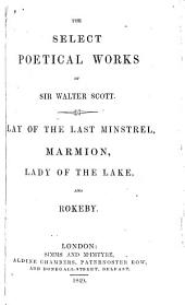 Select Poetical Works: Lay of the Last Minstrel, Marmion, Lady of the Lake and Rokeby, Volume 1