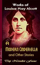 A Modern Cinderella, and Other Stories: Top Novelist Focus