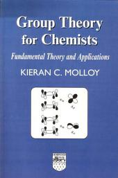 Group Theory for Chemists: Fundamental Theory and Applications, Edition 2