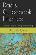 Dad s Guidebook  Finance  A Kid s Guide to Saving and Investing