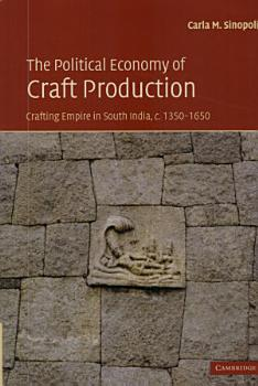 The Political Economy of Craft Production PDF