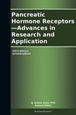 Pancreatic Hormone Receptors   Advances in Research and Application  2013 Edition PDF