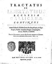 Tractatus de libertatibus Ecclesiae Gallicanae, continens amplam discussionem declarationis factae ab illustrissimis archiepiscopis, & episcopis, Parisiis mandato regio congregatis, anno 1682. ... Autore M.C.S. theol. doctore