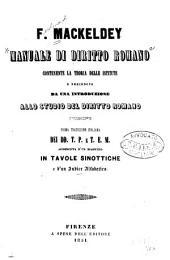 Manuale di dritto Romano: contenant la teoria delle istitute e preceduto da una introduzione allo studio del dritto Romano