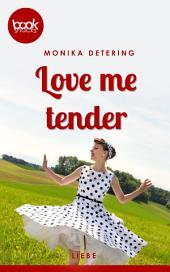 Love me tender (Kurzgeschichte, Liebe): Eine Booksnacks-Kurzgeschichte