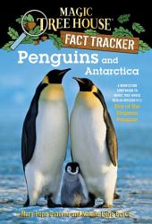 Penguins and Antarctica: A Nonfiction Companion to Magic Tree House Merlin Mission #12: Eve of theEmperor Penguin
