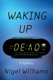 Waking Up Dead: A Mystery