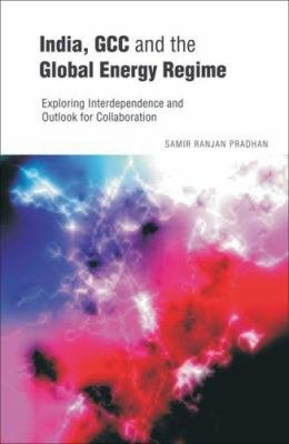 India  GCC  and the Global Energy Regime PDF