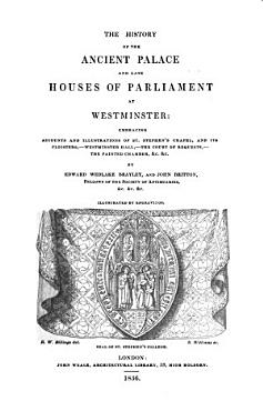 The History of the Ancient Palace and late Houses of Parliament at Westminster PDF