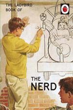 The Ladybird Book of The Nerd (Ladybird for Grown-Ups)