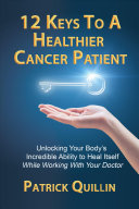 12 Keys to a Healthier Cancer Patient