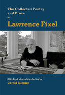 The Collected Poetry and Prose of Lawrence Fixel PDF
