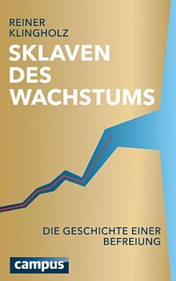 Sklaven des Wachstums   die Geschichte einer Befreiung PDF